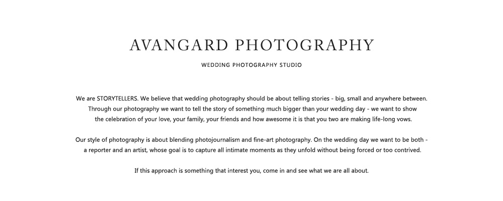 We are Toronto's Top Wedding Photographer. As a STORYTELLERS we believe that wedding photography should be about telling stories - big, small and anywhere between. Through our pictures we want to tell the story of something much bigger than your wedding day - we want to show the celebration of your love, your family, your friends and how awesome it is that you two are making life-long vows.